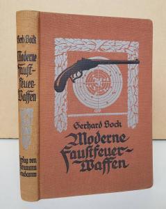 Bock, Gerhard. Moderne Faustfeuerwaffen und ihr Gebrauch.