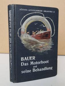 Bauer, M. H. Das Motorboot und seine Behandlung.