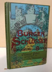 Erber, Othmar. Burgen und Schlösser in der Umgebung von Bozen.