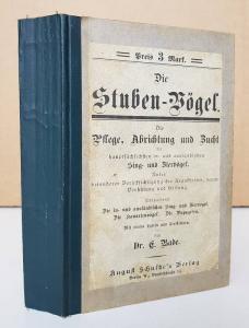Bade, E. Die Stuben-Vögel.