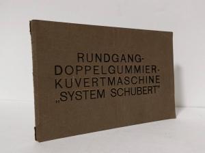 Oscar Schubert & Co., Spezialmaschinenfabrik (Hrsg.). Anleitung zur Bedienung und Instandhaltung der Rundgang-Doppelgummier-Kuvertmaschine System Schubert.