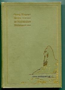 Wegener, Georg. Reisen im Westindischen Mittelmeer.  Fahrten und Studien in den Antillen, Colombia, Panama und Costrica im Jahre 1903.