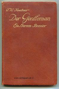 Koebner, F. W. (Hrsg.). Der Gentleman. Ein Herrenbrevier.
