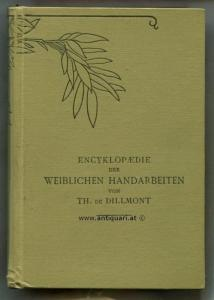 Dillmont, Therese de. Encyklopaedie der weiblichen Handarbeiten.