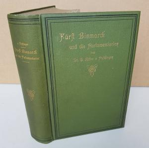 Poschinger, H. Ritter von. Fürst Bismarck und die Parlamentarier.