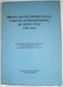 Schwarzenberg, Karl Philipp Fürst zu. Briefe des Feldmarschalls Fürsten Schwarzenberg an seine Frau 1799-1816.