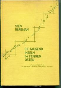 Bergmann, Sten. Die tausend Inseln im Fernen Osten. Reisen und Erlebnisse auf den Kurilen.