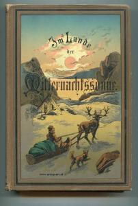 Chaillu, Paul B. Du. Im Lande der Mitternachts-Sonne. Sommer- und Winterreisen durch Norwegen und Schweden, Lappland und Nord-Finnland.