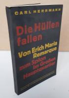 Herrmann, Carl. Die Hüllen fallen. Von Erich Maria  Remarque zum Spion im Großen Hauptquartier.