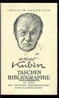 Kubin - Abraham Horodisch. Alfred Kubin: Taschenbibliographie. Anschließend Einige Gedanken über Alfred Kubin als Zeichner. Mit fünf teils unveröffentlichten Zeichnungen.