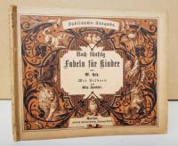 Hey, Wilhelm. Noch fünfzig Fabeln für Kinder. In Bildern gezeichnet von Otto Speckter. Nebst einem ernsthaften Anhange.