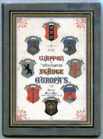 Die Wappen der wichtigsten Städte Europas in chromolithographischen Abbildungen.