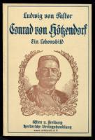 Pastor, Ludwig von. Conrad von Hötzendorf: Ein Lebensbild nach originalen Quellen und persönlichen Erinnerungen entworfen.
