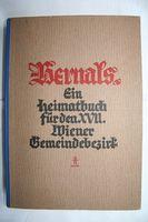 Hernals. Ein Heimatbuch für den 17. Wiener Gemeindebezirk