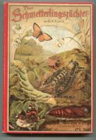Lutz, K. G. Der Schmetterlingszüchter. Lebens- und Entwicklungsweise unserer einheimischen Schmetterlinge nebst einer Anleitung zur Schmetterlingszucht.