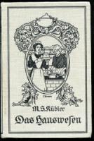 Kübler, Marie Susanne. Das Hauswesen nach seinem ganzen Umfange dargestellt in Briefen an eine Freundin. Mit Beigabe eines vollständigen Kochbuches.