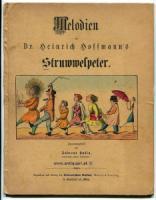 Hußla, Andreas. Melodien zu Dr. Heinrich Hoffmanns Struwwelpeter.
