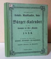 Illustrirter Bürger-Kalender für alle Kronländer der österr. Monarchie auf das Jahr 1856.