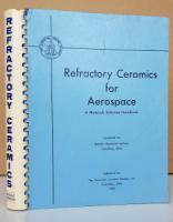 Refractory Ceramics for Aerospace. A Materials Selection Handbook.