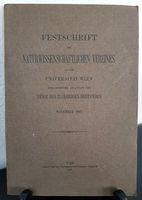Naturwissenschaftlicher Verein Universität Wien - Festschrift des Naturwissenschaftlichen Vereines an der Universität Wien herausgegeben anlässlich der Feier des 25jährigen Bestandes November 1907.