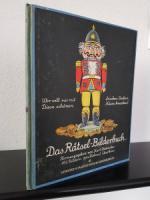 Hobrecker, Karl (Hrsg.). Wer will mir mit frischen Backen diese schönen Nüsse knacken? Das Rätsel-Bilderbuch.