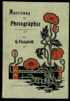 Pizzighelli, G. (Hrsg.). Anleitung zur Photographie.