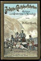 Boeck, Kurt. Indische Gletscherfahrten. Reisen und Erlebnisse im Himalaja.