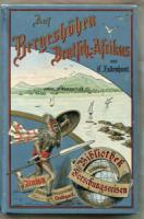 Falkenhorst, C. Auf Bergeshöhen Deutsch-Afrikas.