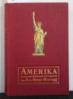 Hesse-Wartegg, Ernst. Amerika als neueste Weltmacht der Industrie.