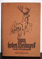 Dombrowski, Carl von. Vom hohen Weidwerk. Anleitung zur weidgerechten Ausübung der Pirsch auf hohes Wild.