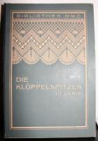 Bibliothek DMC (Hrsg.). Die Klöppelspitzen. 1. Serie.