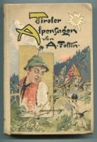 Foltin, Arthur. Tiroler Alpensagen.
