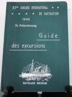 Guide des excursions. XI-me Congrès International de Navigation. St. Pétersbourg 1908.