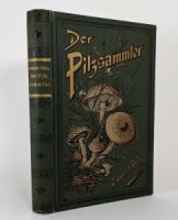 Hahn, Gotthold. Der Pilz-Sammler oder Anleitung zur Kenntnis der wichtigsten Pilze Deutschlands und der angrenzenden Länder.
