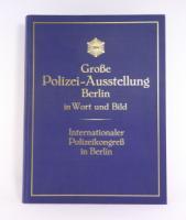 Dressler, Oskar. Große Polizei-Ausstellung Berlin in Wort und Bild. Internationaler Polizeikongreß.
